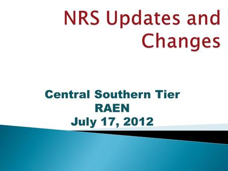 Central Southern Tier RAEN July 17, 2012.  Goal Setting Targets are removed from Report Card and Program Evaluation Reports 10 points.