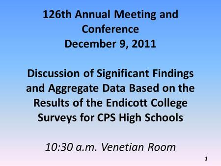 126th Annual Meeting and Conference December 9, 2011 Discussion of Significant Findings and Aggregate Data Based on the Results of the Endicott College.