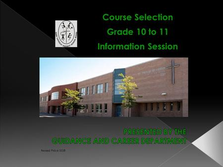 Course Selection Grade 10 to 11 Information Session Revised: Feb.6/2015.