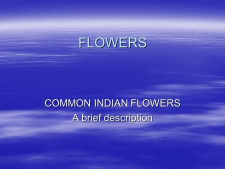 COMMON INDIAN FLOWERS A brief description
