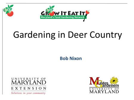 Gardening in Deer Country Bob Nixon. College of Agriculture and Natural Resources.