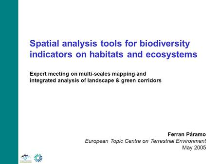 Spatial analysis tools for biodiversity indicators on habitats and ecosystems Expert meeting on multi-scales mapping and integrated analysis of landscape.