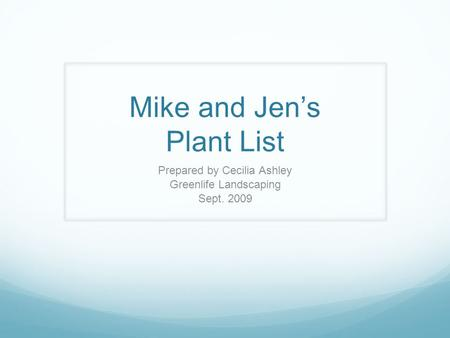 Mike and Jen's Plant List