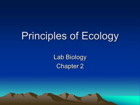 Principles of Ecology Lab Biology Chapter 2.