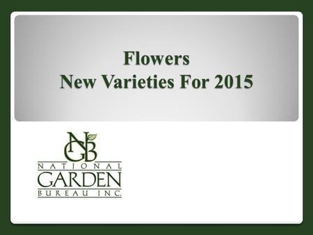 Flowers New Varieties For 2015. AGASTACHE ARIZONA™ SANDSTONE AMERICAN TAKII, INC. First year flowering, drought tolerant perennial hardy to zone 6 Abundant.
