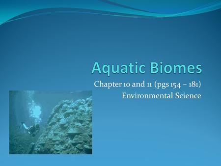 Chapter 10 and 11 (pgs 154 – 181) Environmental Science