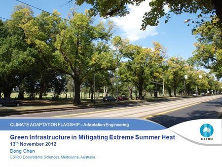 CLIMATE ADAPTATION FLAGSHIP- Adaptation Engineering CLIMATE ADAPTATION FLAGSHIP – Adaptation Engineering Green Infrastructure in Mitigating Extreme Summer.