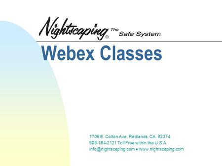 1705 E. Colton Ave, Redlands, CA. 92374 909-794-2121 Toll Free within the U.S.A ●  Webex Classes.