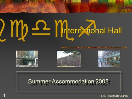 Last Updated 09/04/08 1 International Hall abcdef Summer Accommodation 2008.