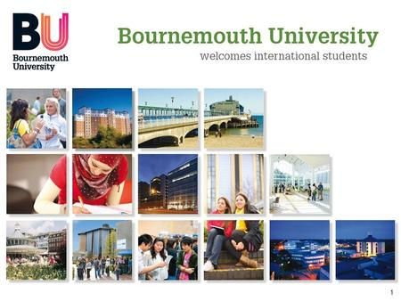 1 www.bournemouth.ac.uk/international. 2 BU: A modern success story  First university to be awarded a 'Commended' rating for its learning opportunities.