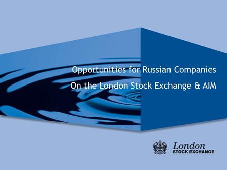 Opportunities for Russian Companies On the London Stock Exchange & AIM.