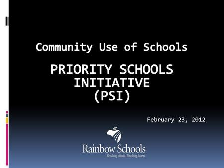What is Community Use of Schools?  This program recognizes the important role that outside groups and organizations play in building and maintaining.