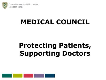 MEDICAL COUNCIL Protecting Patients, Supporting Doctors.