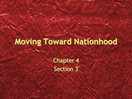 Moving Toward Nationhood
