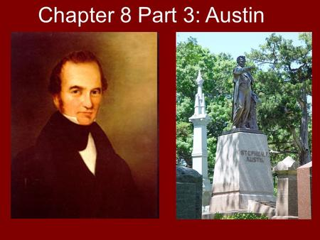 Chapter 8 Part 3: Austin. Empresario In 1789 George Morgan became the first empresario for the Spanish government as he brought U.S. settlers into New.