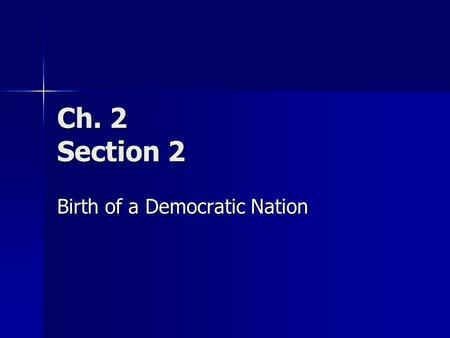 Birth of a Democratic Nation