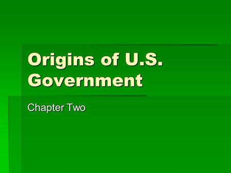 Origins of U.S. Government