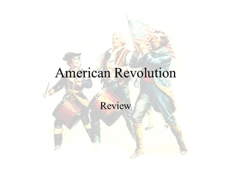 American Revolution Review What is the difference between a Patriot and a Loyalist?