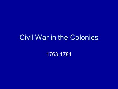 Civil War in the Colonies