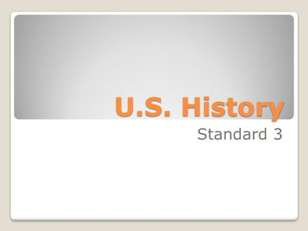 U.S. History Standard 3. The student will explain the primary causes of the American Revolution.