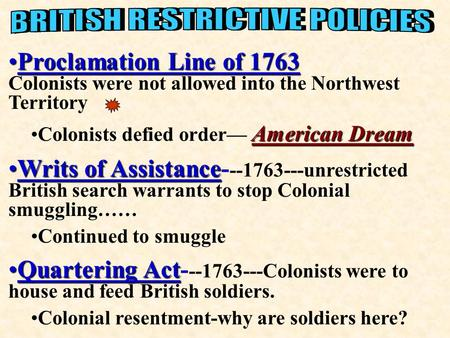 Proclamation Line of 1763Proclamation Line of 1763 Colonists were not allowed into the Northwest Territory American DreamColonists defied order— American.