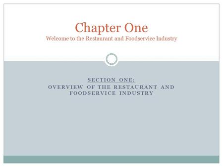 Chapter One Welcome to the Restaurant and Foodservice Industry