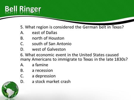 Bell Ringer 5. What region is considered the German belt in Texas?