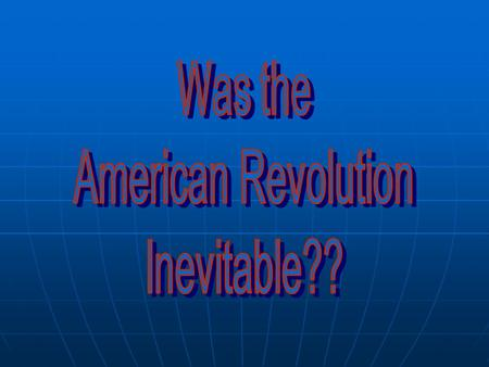 CHAPTER 2: REVOLUTION AND THE EARLY REPUBLIC I. British AND Independent: The Colonies Before the French & Indian War A. Economic Independence: The Poorly.