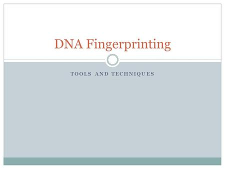 TOOLS AND TECHNIQUES DNA Fingerprinting. Intoducing the microLiter! A TINY amount…a millionth of a Liter Very difficult to measure because it is SOOO.
