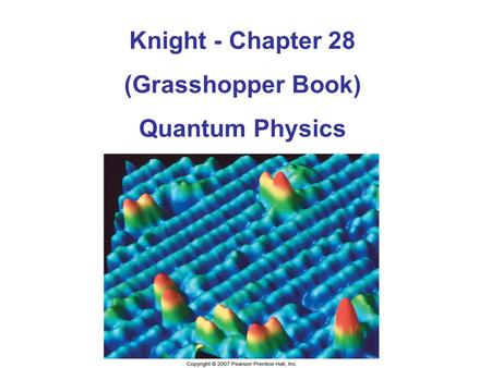 Knight - Chapter 28 (Grasshopper Book) Quantum Physics.