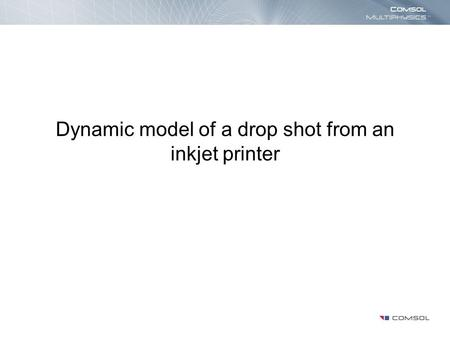 Dynamic model of a drop shot from an inkjet printer.