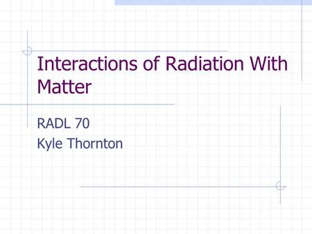 Interactions of Radiation With Matter