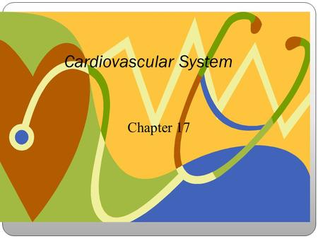 Cardiovascular System Chapter 17. Cardiovascular System Cardiovascular System – circulates blood continuously thought the body to deliver oxygen and nutrients.