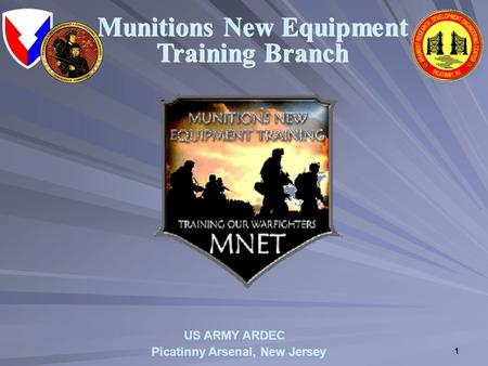 1 Munitions New Equipment Training Branch Picatinny Arsenal, New Jersey US ARMY ARDEC.