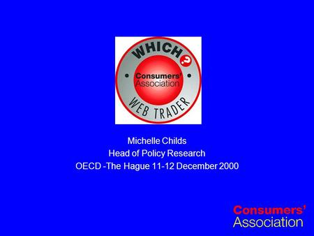 Michelle Childs Head of Policy Research OECD -The Hague 11-12 December 2000.