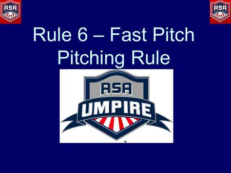 Rule 6 – Fast Pitch Pitching Rule. Presented By: St. Louis District UIC: Greg Pohl: UIC.