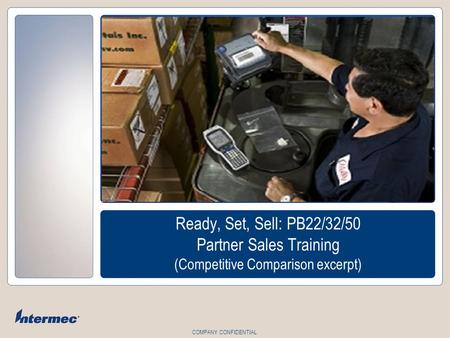 COMPANY CONFIDENTIAL Ready, Set, Sell: PB22/32/50 Partner Sales Training (Competitive Comparison excerpt)