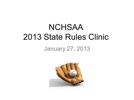NCHSAA 2013 State Rules Clinic