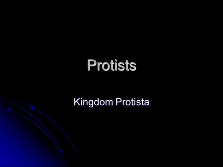 Protists Kingdom Protista. Overview of the history of life 4.5 BYA – Earth formed 4.5 BYA – Earth formed 3.5 BYA – Prokaryotes were abundant 3.5 BYA –