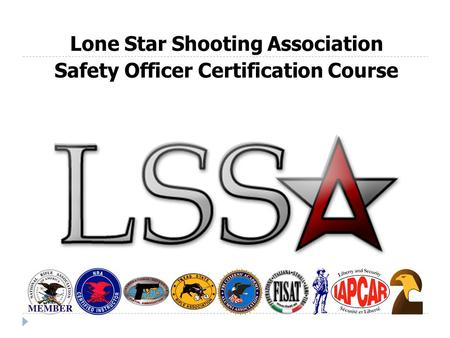 Lone Star Shooting Association Safety Officer Certification Course.