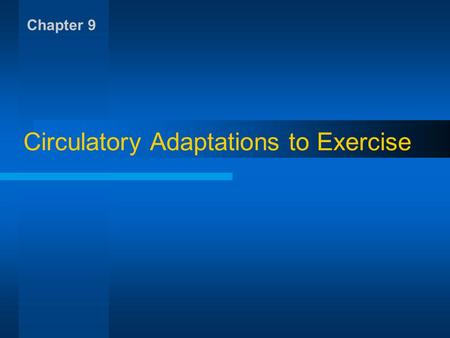 Circulatory Adaptations to Exercise