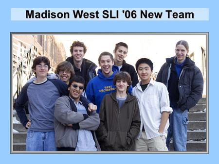 Madison West SLI '06 New Team. Vehicle Mission Statement ● Successfully launch rocket to 5,280 feet. ● Capture multiple simultaneous images in the standard.