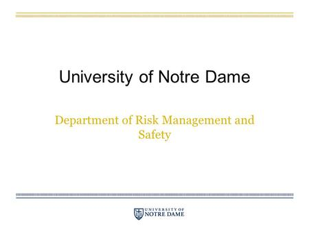 University of Notre Dame Department of Risk Management and Safety.