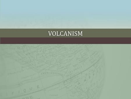 VOLCANISM. WHAT IS VOLCANO?WHAT IS VOLCANO? A volcano is a vent or 'chimney' that connects molten rock (magma) from within the Earth ' s crust to the.