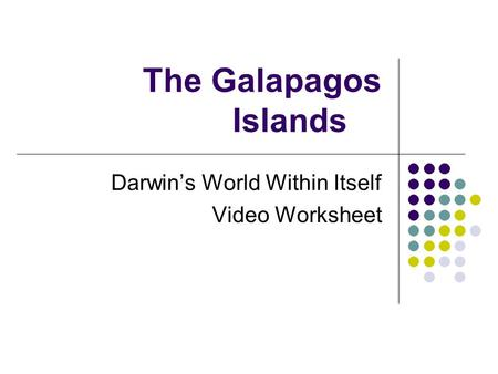 The Galapagos Islands Darwin's World Within Itself Video Worksheet.