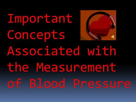 Important Concepts Associated with the Measurement of Blood Pressure.