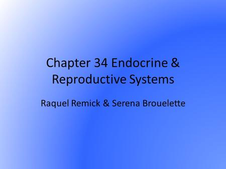 Chapter 34 Endocrine & Reproductive Systems