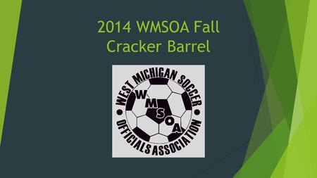 2014 WMSOA Fall Cracker Barrel. Meeting Agenda News From WMSOA.