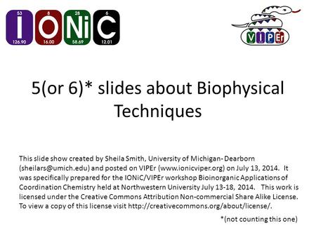 5(or 6)* slides about Biophysical Techniques *(not counting this one) This slide show created by Sheila Smith, University of Michigan- Dearborn
