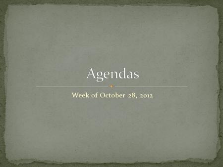 Week of October 28, 2012. I.Write objective in agenda II.Bell Ringer : Root Word: Ject Copy the following words and definitions. Eject—to throw out Jettison—to.